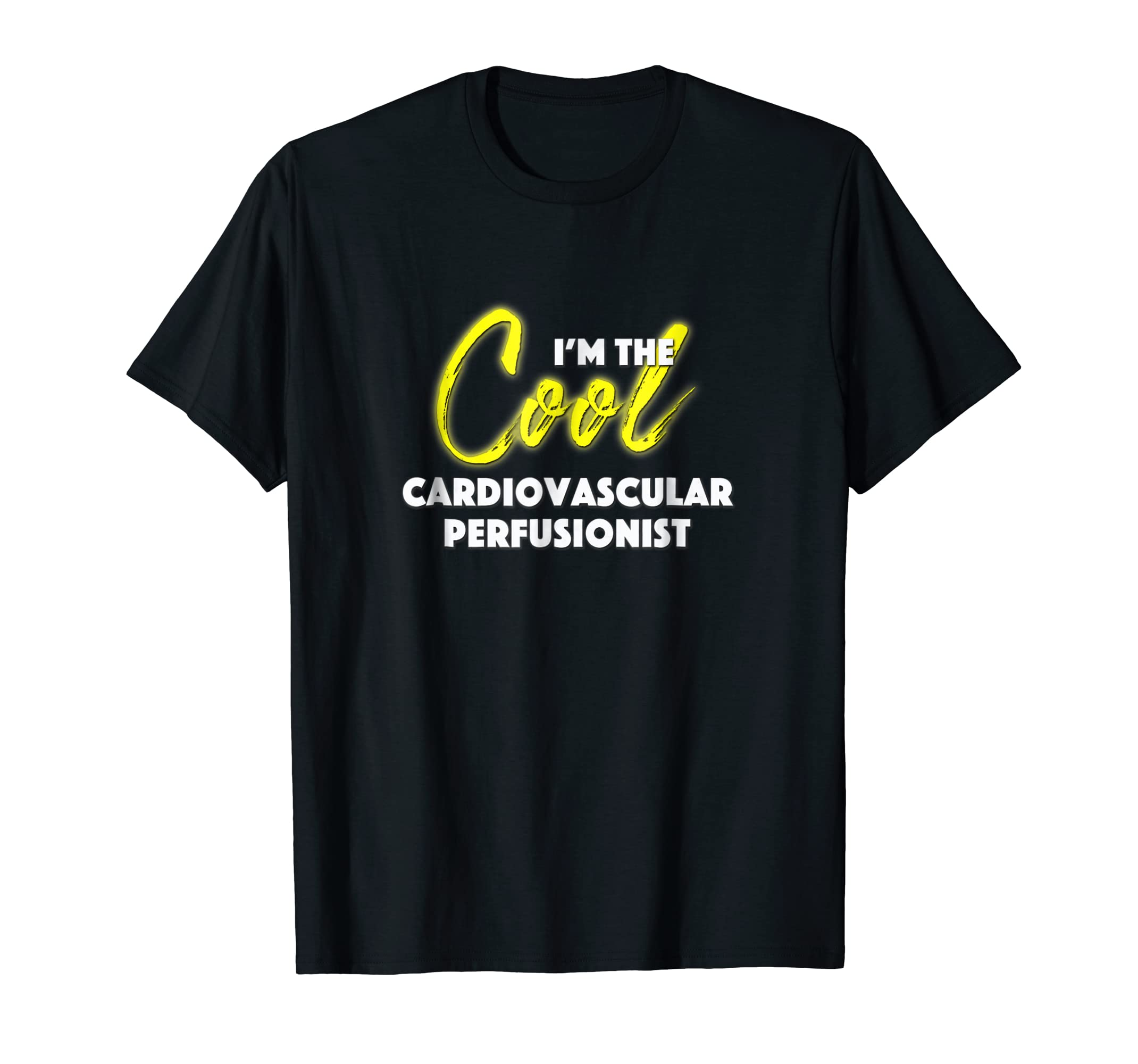 Amazon Im The Cool Cardiovascular Perfusionist T Shirt Clothing