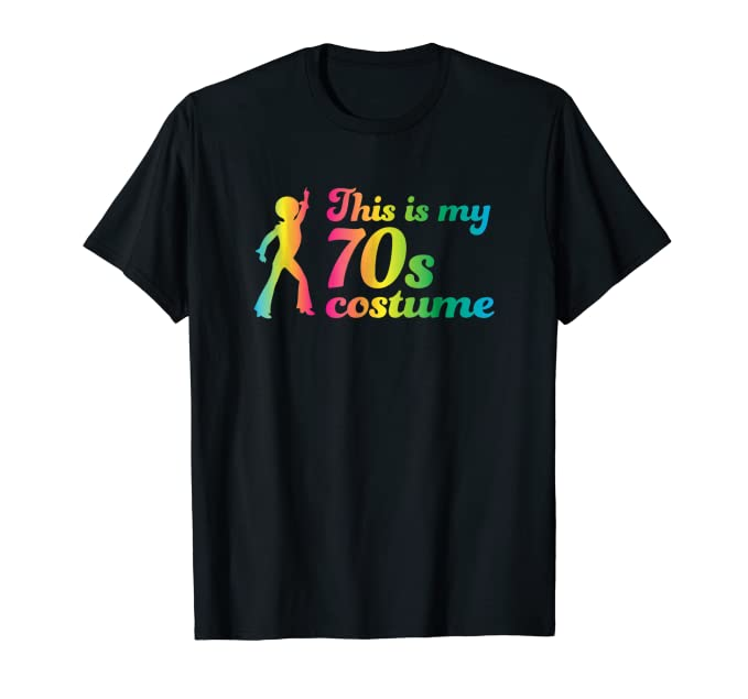 70s Costumes: Disco Costumes, Hippie Outfits This Is My 70s Costume T-Shirt Disco Party Cute Idea $18.99 AT vintagedancer.com