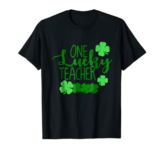 f25d6c190a15 Image Unavailable. Image not available for. Color: One lucky teacher  shamrocks t-shirt Funny st patrick day tee