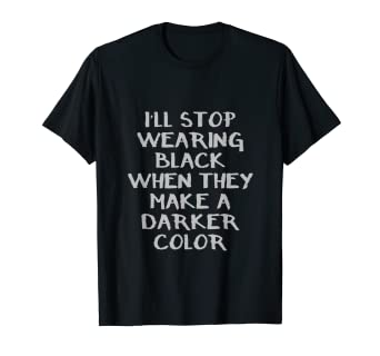 9029a51d51395 Amazon.com  I ll stop wearing black when they make a darker color ...