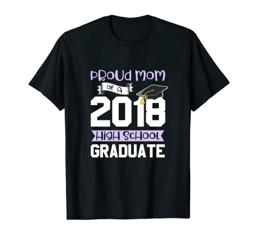 dc1faeecd0 Amazon.com: Graduation Shirts For Family 2018 Proud Mom High School ...