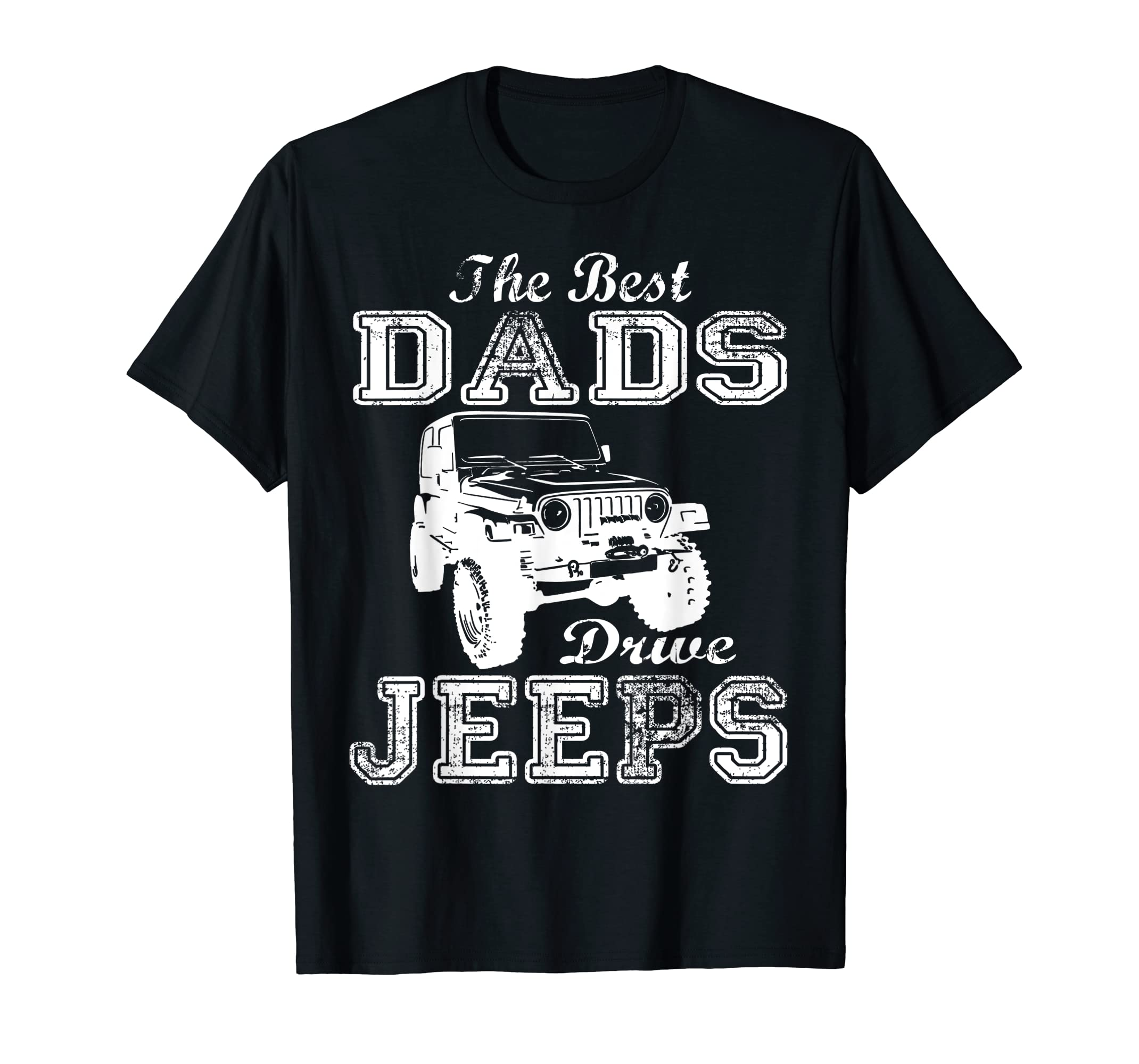 The Best Dads Drive-Jeeps Father's Day Gift For Papa Offroad-Men's T-Shirt-Black