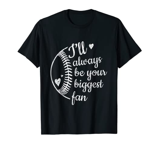 d6d906f624cd Image Unavailable. Image not available for. Color: I'LL ALWAYS BE YOUR  BIGGEST FAN BASEBALL T SHIRT