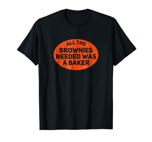 20d118f5f Image Unavailable. Image not available for. Color: All The Brownies Needed  Was A Baker Funny Gift T-Shirt