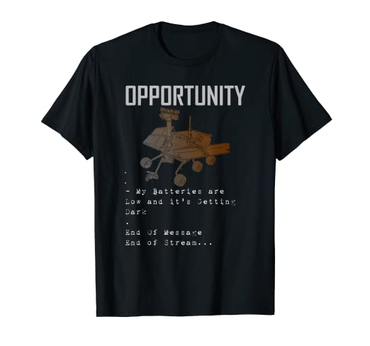 02823db4b Image Unavailable. Image not available for. Color: Rover Opportunity 2019  Mars Last Message T-Shirt ...