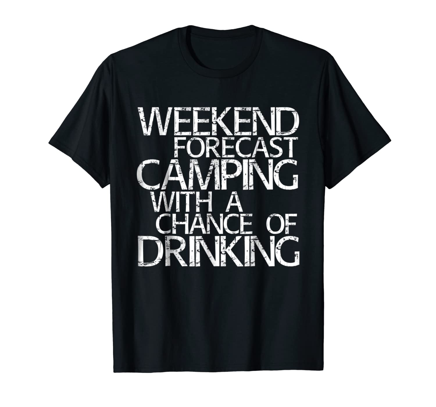 f9417fcc0 Amazon.com: Weekend Forecast Camping With A Chance Of Drinking T-Shirt:  Clothing