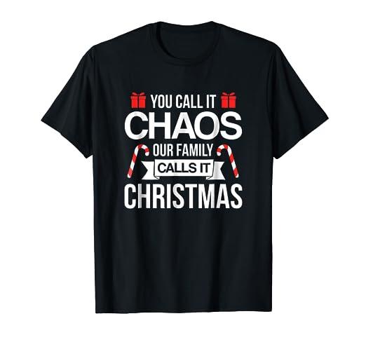 It Christmas.Amazon Com You Call It Chaos Our Family Calls It Christmas