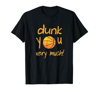 0e5b329ad Amazon.com: Funny Dunk you Very Much Shirt Basketball Summer Camp ...
