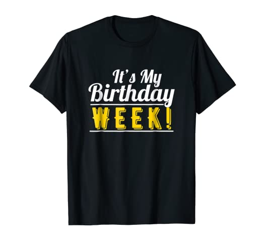 Amazon Its My Birthday Week T Shirt Gifts For Men Women Kids