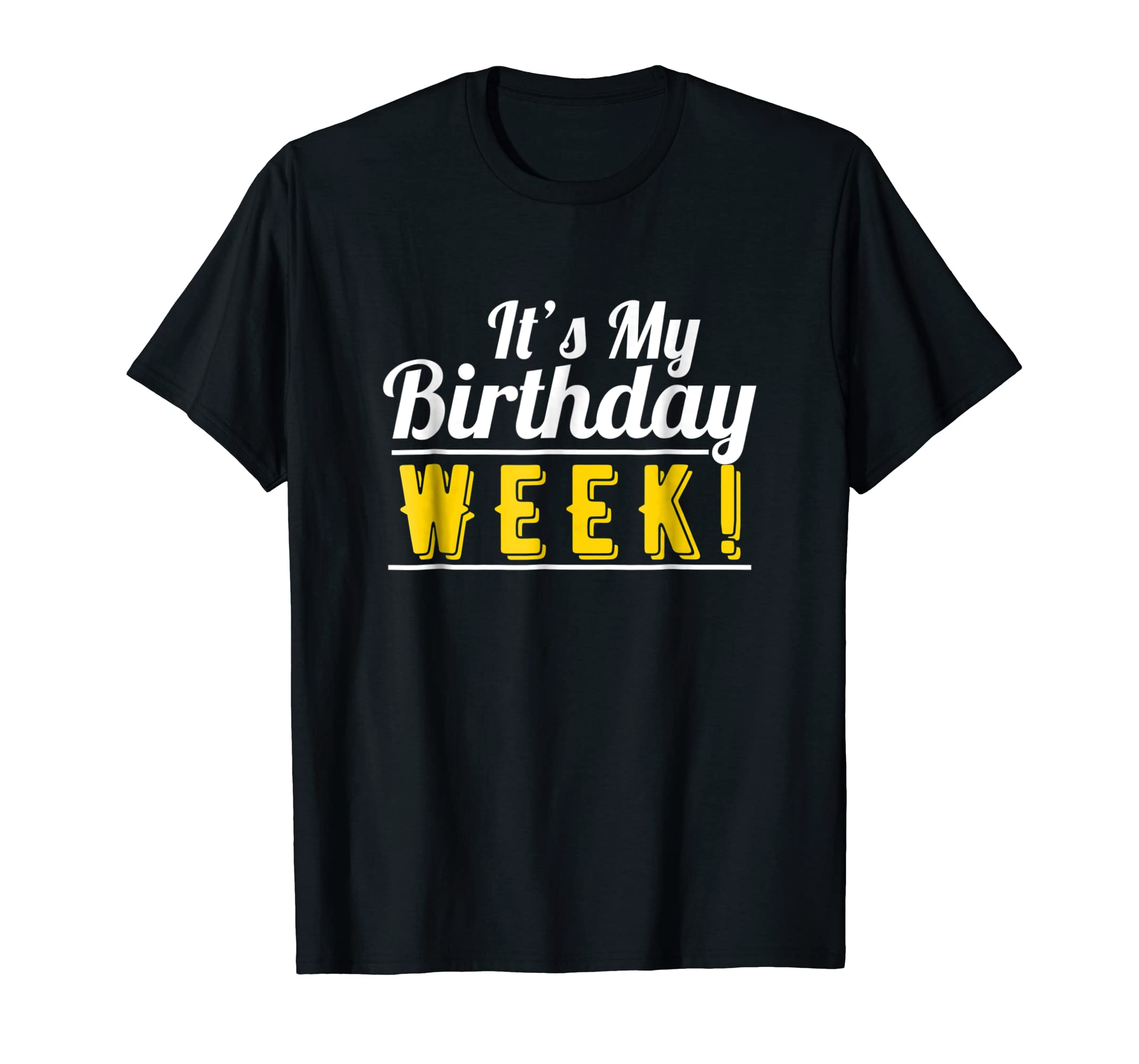 Amazon Its My Birthday Week T Shirt Gifts For Men Women Kids Clothing