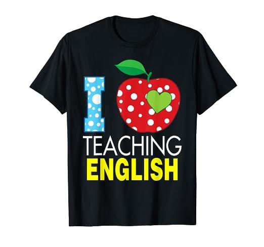 Amazon com: I Love Teaching English T-Shirt High School