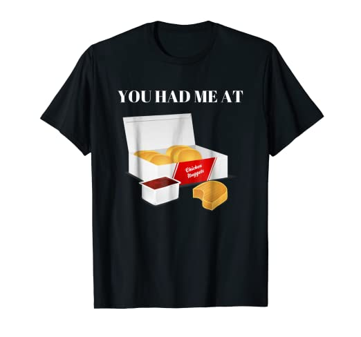 Amazon You Had Me At Chicken Nuggets Funny Fast Food T Shirt