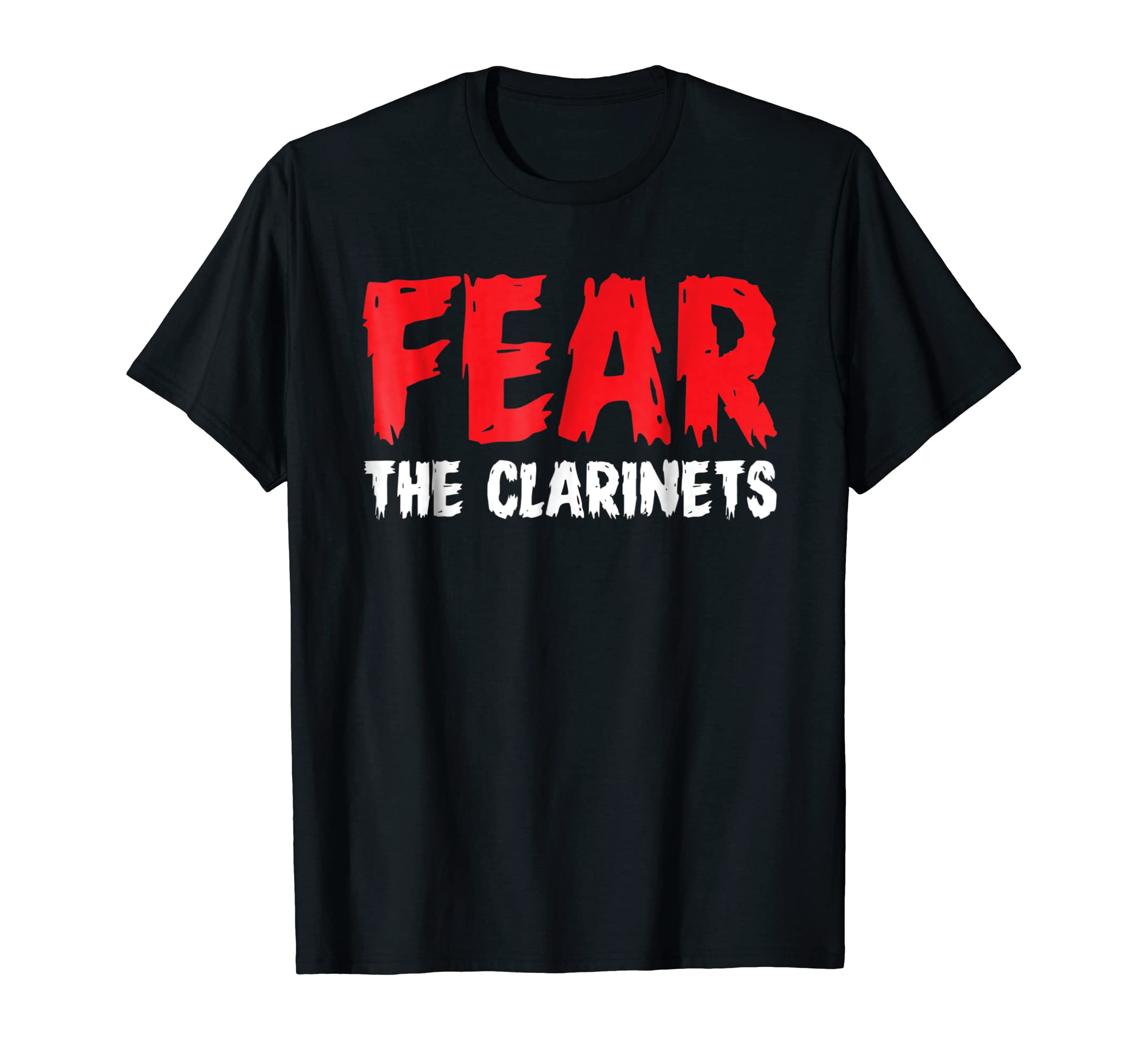 Funny Fear The Clarinets Marching Band T Shirt-Teesml