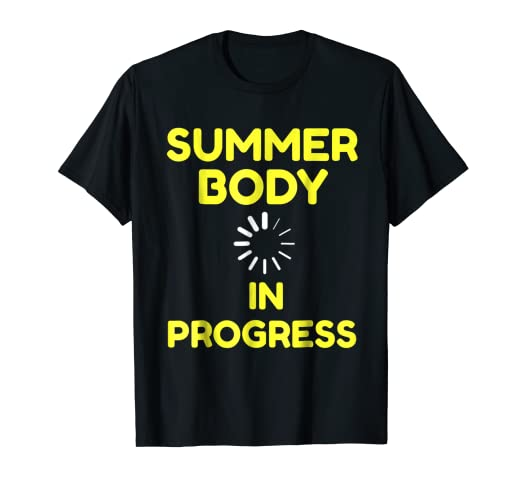 90405aecde26 Image Unavailable. Image not available for. Color  Summer Body In Progress T -Shirt ...
