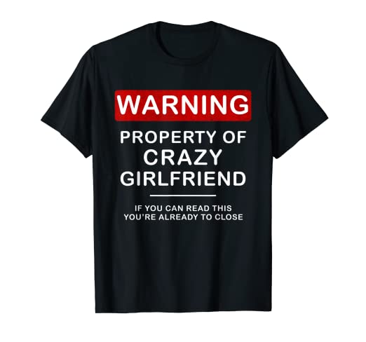 af1ffb26e Image Unavailable. Image not available for. Color: Crazy GF TShirt for  Boyfriend ...
