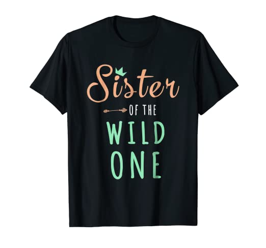 Funny Sister 1st Birthday Gift Of The Wild One Cute Shirt