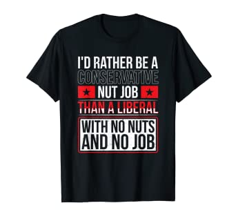 c0099c63d Image Unavailable. Image not available for. Color: Anti Liberal/Conservative  T Shirt