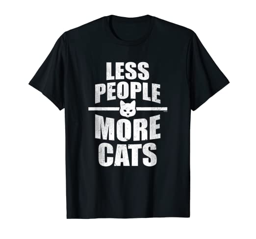 5aed18686 Image Unavailable. Image not available for. Color: Less People More Cats  T-Shirt