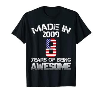 595d55961 Amazon.com: Made In 2009 - 8 Years Of Being AWESOME T Shirt: Clothing