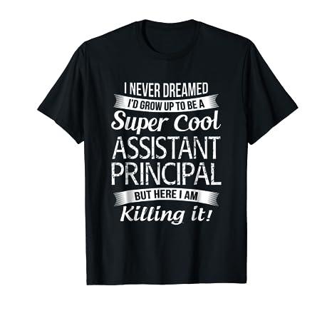 a9754f83 Amazon.com: Funny Assistant Principal T-Shirt Gift: Clothing