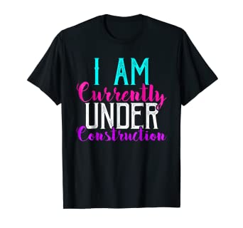 Amazon.com  I Am Currently Under Construction Gym Workout Womens T ... 5d973215f