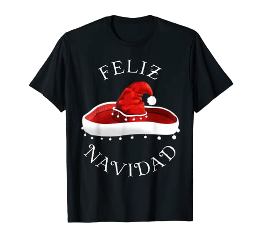 4256cadc31b22 Image Unavailable. Image not available for. Color  Santa Hat Sombrero  Christmas Mexico Feliz Navidad T Shirt