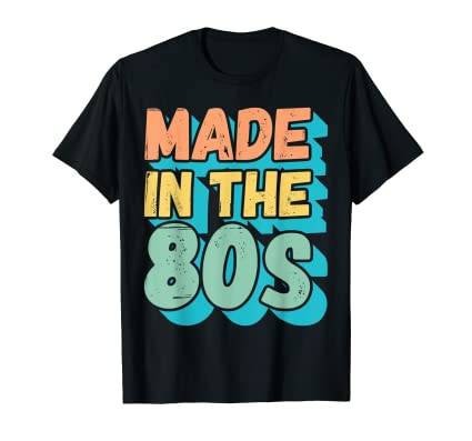 Made in the 80s T-shirt for Men, Women and Kids
