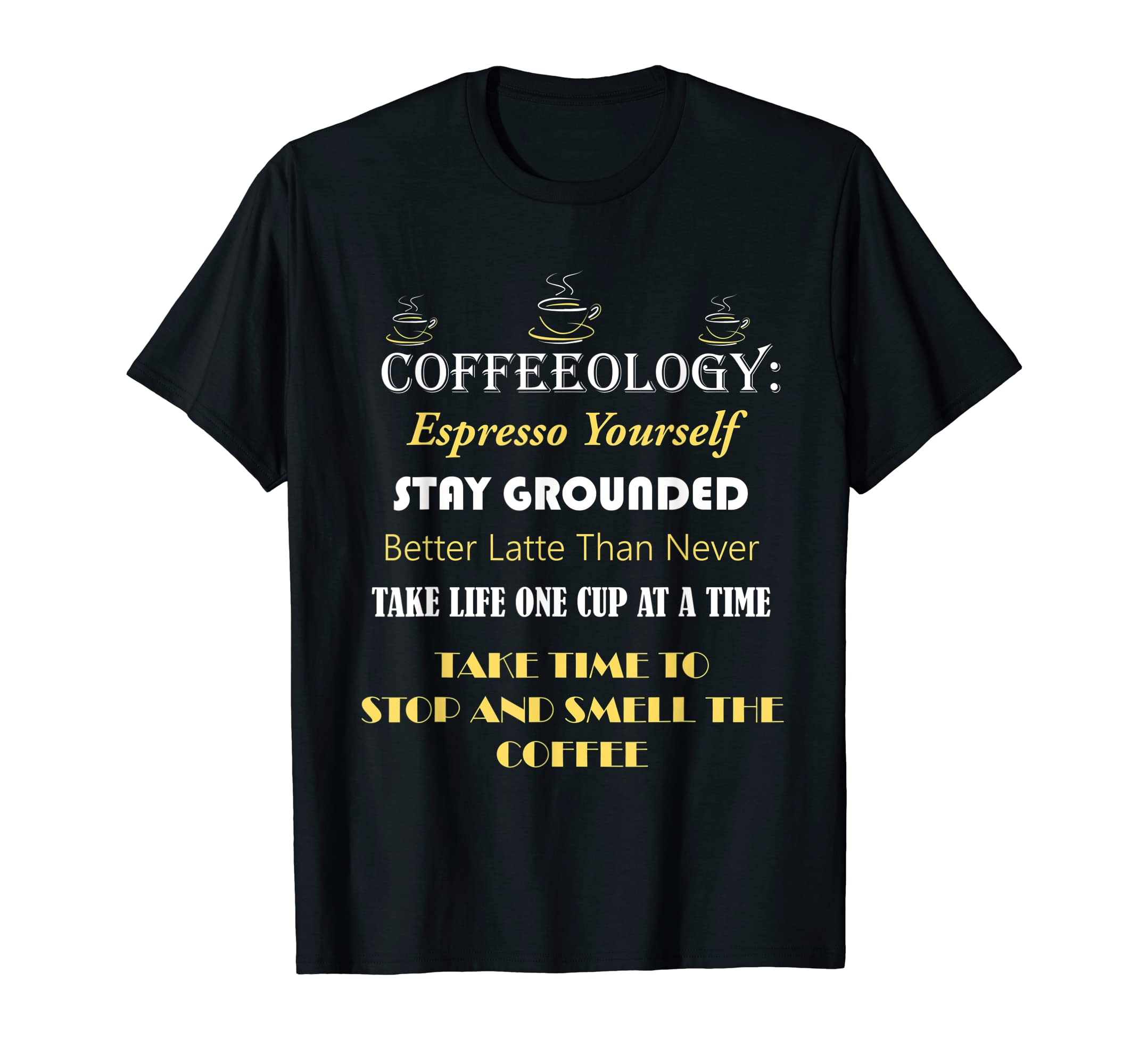 5453086e Amazon.com: Coffeeology Funny Coffee Quotes T-shirt: Clothing