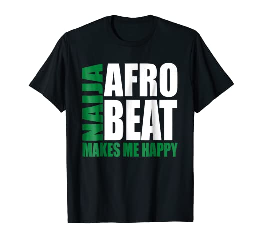Amazon com: Storecastle Naija Afrobeat Makes Me Happy Nigeria T