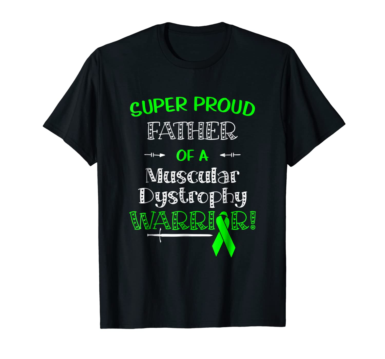 e87b4eb1 Amazon.com: Super Proud Father Of A Muscular Dystrophy Warrior Shirt:  Clothing