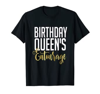 62a7b867c2dc Amazon.com: Birthday Queens Entourage T-Shirt Gift Girly Bestie ...
