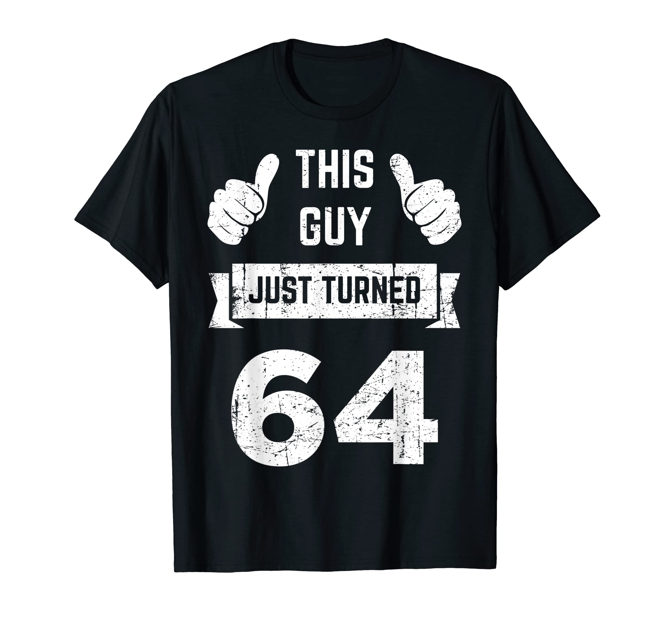 Amazon Funny 64th Birthday Gift This Guy Just Turned 64 T Shirt Clothing