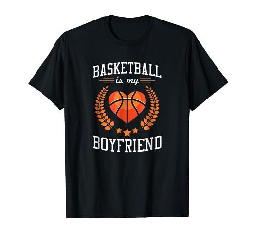 Basketball Is My Boyfriend Birthday Gift T Shirt