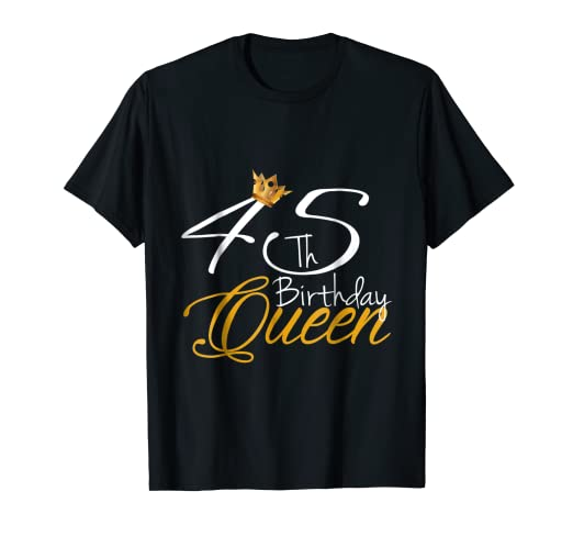 Queen 45Th Birthday T Shirt
