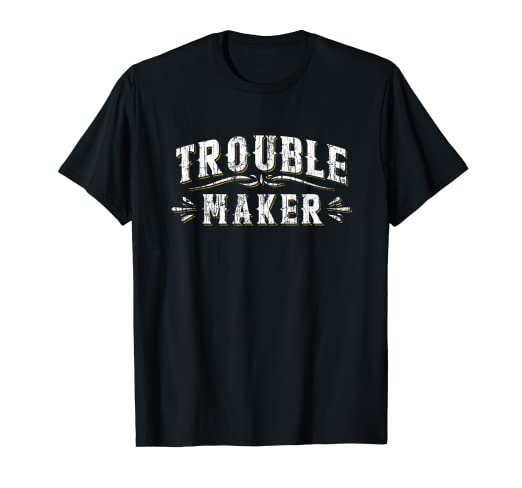 991f413cb5 Image Unavailable. Image not available for. Color  Trouble Maker T Shirt  Funny Vintage Slogan Tee Mischievous