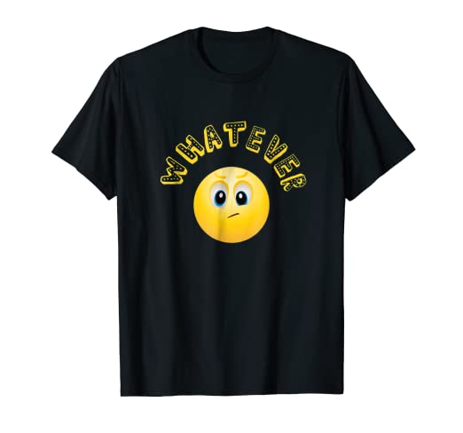 8bd36950 Image Unavailable. Image not available for. Color: Funny Emoji T Shirt  Sarcastic Whatever ...