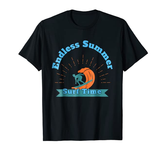 Endless Summer Surf Time Big Wave surfer lifestyle Tee Shirt