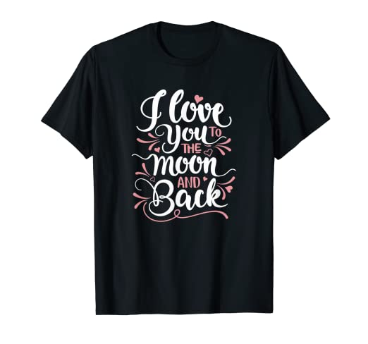 bd8327158 Image Unavailable. Image not available for. Color: Valentine's Day T-shirt-  I Love You The moon And Back Tshirt