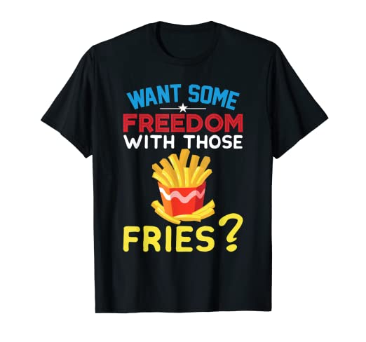 ff4cde03c Amazon.com: Patriotic French Freedom Fries Gift Tee 4th of July T ...