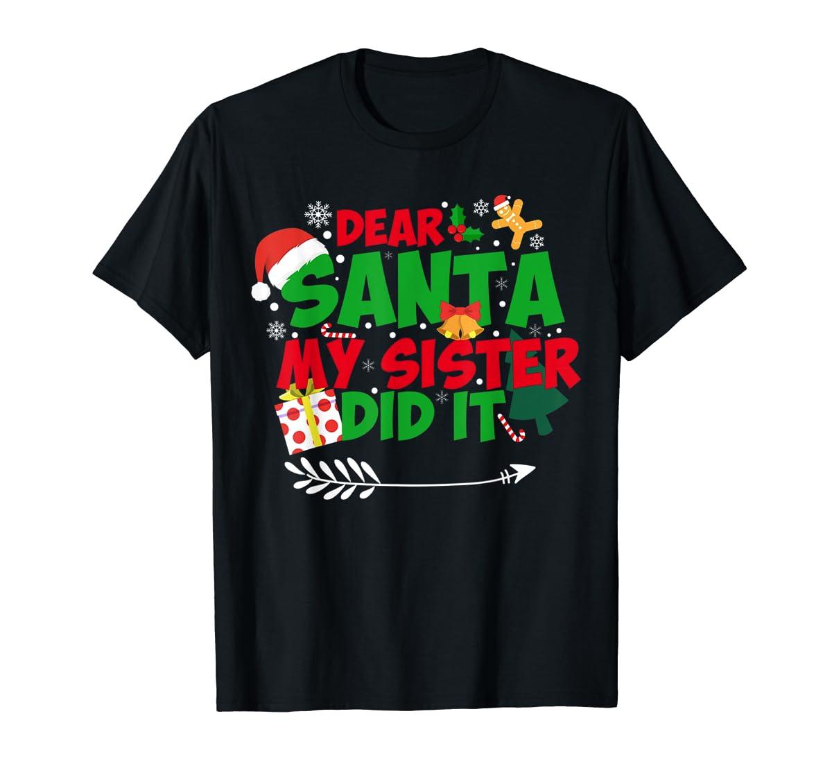Family Christmas Gifts Dear santa my sister did it T-Shirt-Men's T-Shirt-Black