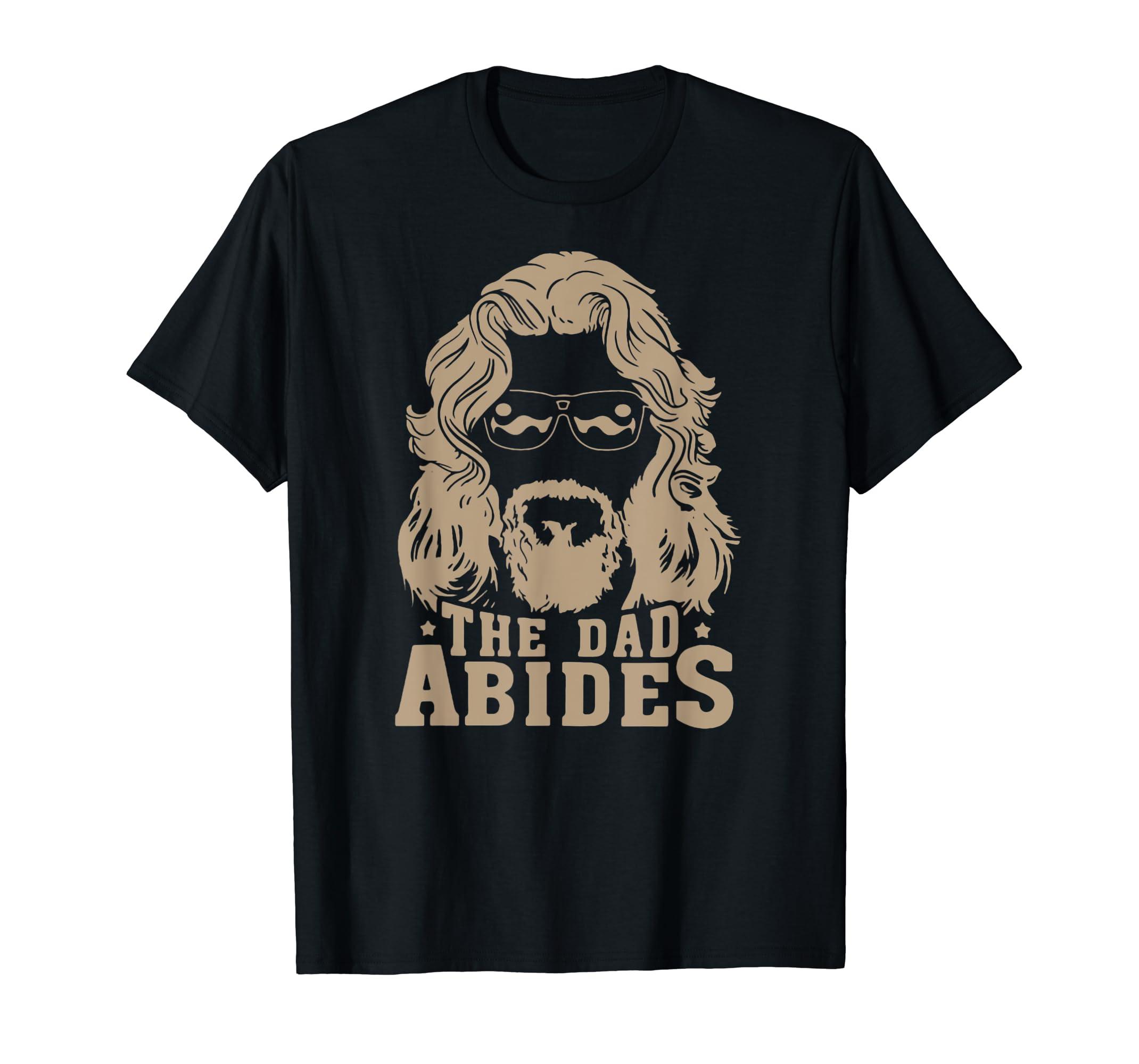 The dad abides t-shirt-ANZ