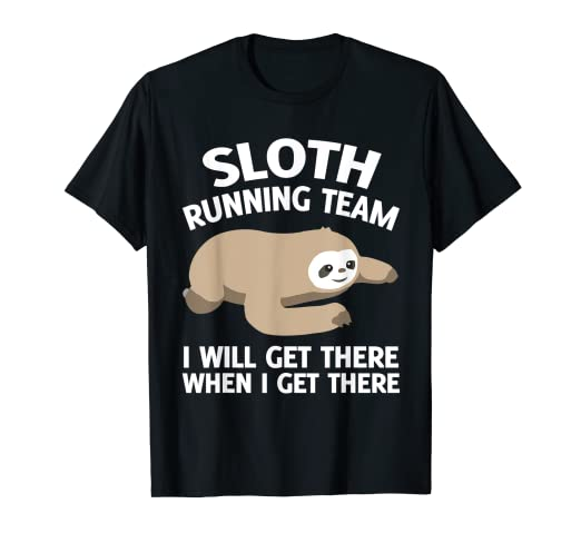 a10a7ac91 Image Unavailable. Image not available for. Color: Sloth running team I  will get there when i get there T-shirt