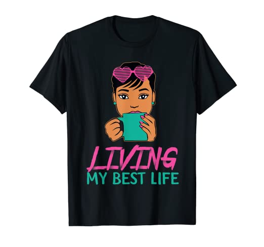 d41a2020 Amazon.com: Living My Best Life Awesome T shirt For Girl Black: Clothing