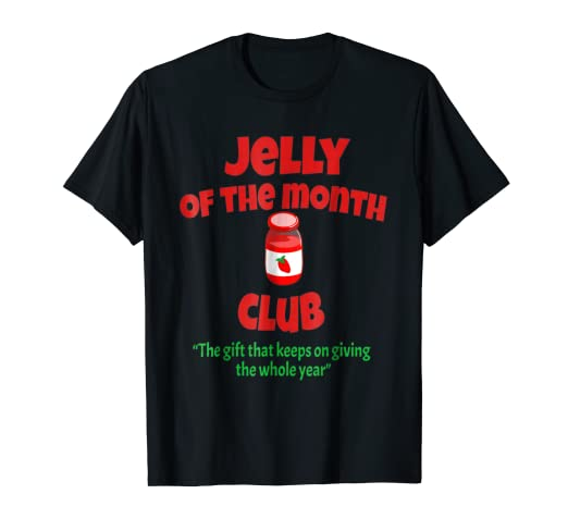 jelly of the month club christmas vacation tshirt - Jelly Of The Month Club Christmas Vacation
