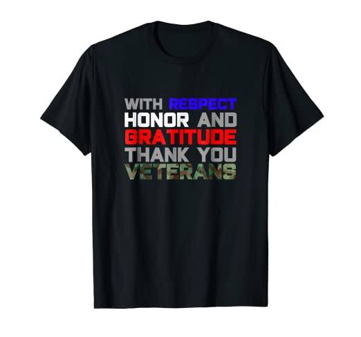 a87ec858 Image Unavailable. Image not available for. Color: With Respect Honor and  Gratitude Thank You Veterans T-Shirt