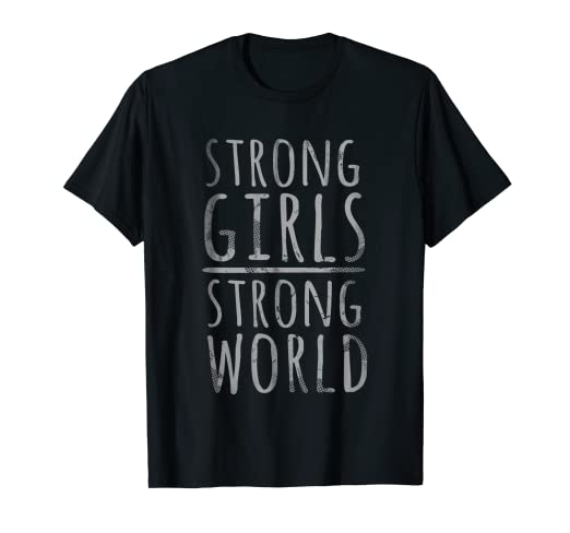 f7693a78e Amazon.com  Strong Girls Strong World Cute T-Shirt  Clothing