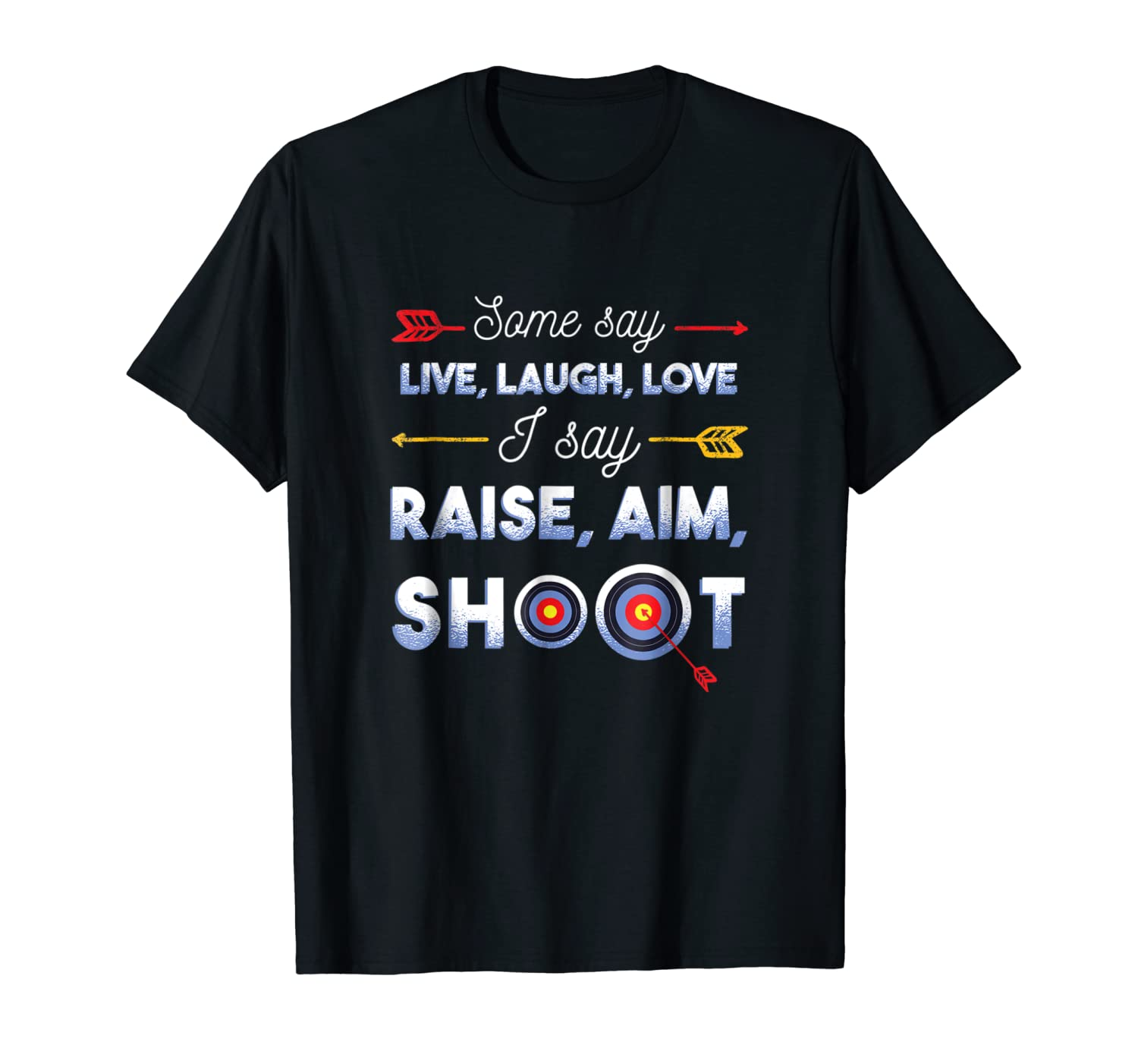 Amazoncom Funny Archery Quotes T Shirts Sayings Raise Aim Shoot