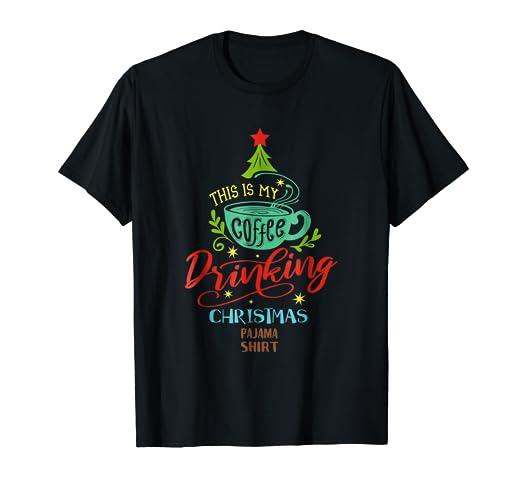 e551048ace42 Amazon.com  This is My Christmas Coffee Pajama T-Shirt for Women ...