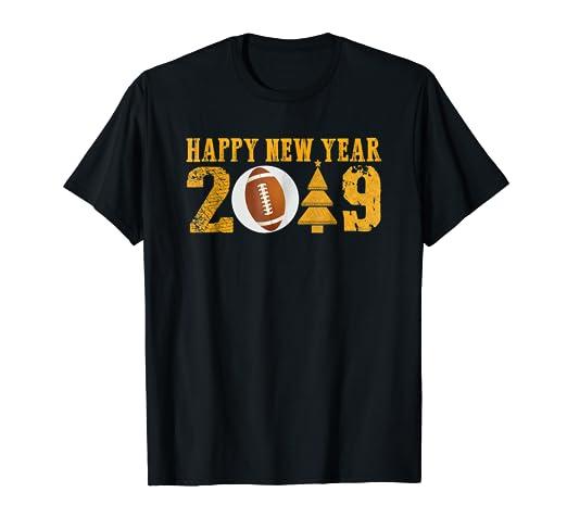 Amazon Com Happy New Year 2019 American Football Shirt Men Women
