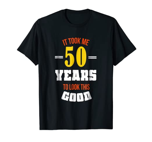 Image Unavailable Not Available For Color Funny Birthday T Shirt 50th 50 Years Gift Slogan